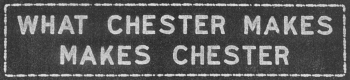 """What Chester Makes Makes Chester"" sign, 1926-1973; Copy of photo courtesy of Delaware County Historical Society"