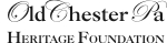 OldChesterPa Heritage Foundation